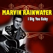 Marvin Rainwater - I Dig You Baby