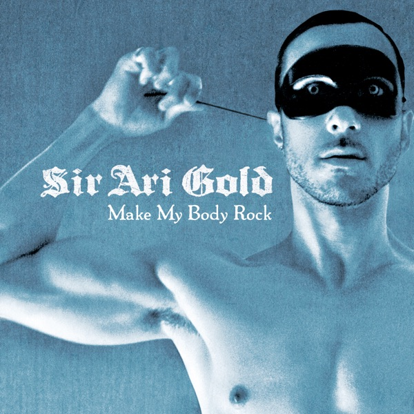 Ari Gold - Make My Body Rock (Video Bonus)