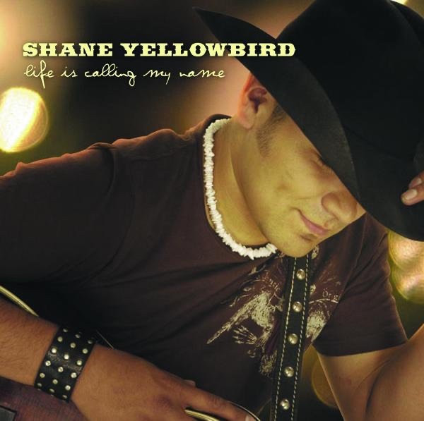 Shane Yellowbird - They're All About You