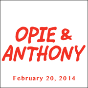 Opie & Anthony, Billy Connolly, February 20, 2014