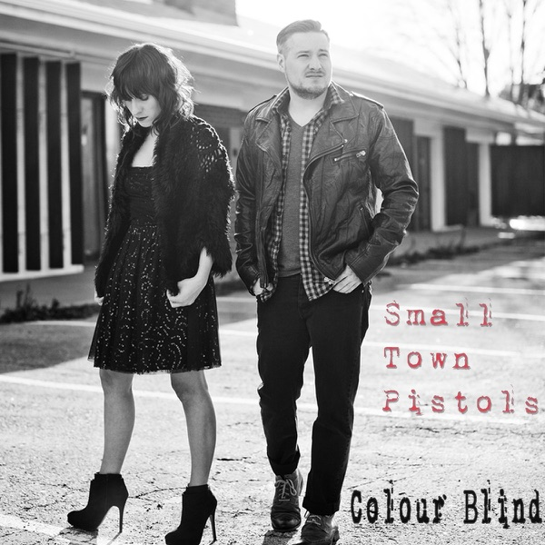 Small Town Pistols - Colour Blind