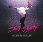 Dirty Dancing - The Anniversary Edition (Original Motion Picture Soundtrack) [Remastered]