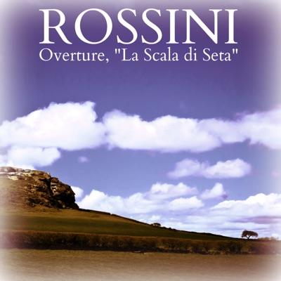 """Rossini: Overture, """"La Scala di Seta"""" - Single - Royal Philharmonic Orchestra"""