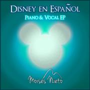 Disney en Español Piano & Vocal - EP - Moisés Nieto - Moisés Nieto