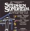 A Stephen Sondheim Evening