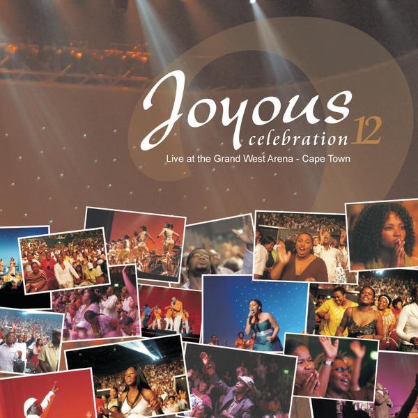 Joyous Celebration, Vol. 12 - Live at the Grand West Arena, Cape Town