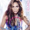 On the Floor (Remixes) [feat. Pitbull], Pitbull & Jennifer Lopez