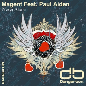 Magent - Never Alone (A.W.E.R.S Remix) [feat. Paul Aiden]