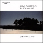 Jimmy Gaudreau's Bluegrass Unit - This Morning At Nine