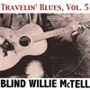 Travelin' Blues, Vol. 5, Blind Willie McTell