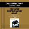 Premiere Performance Plus: Beautiful One - EP, Jeremy Camp