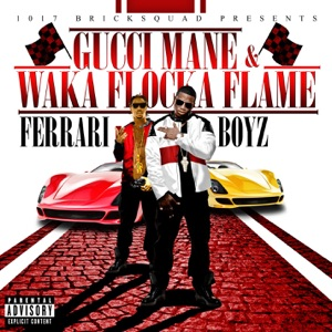 Gucci Mane & Waka Flocka Flame - 15th and the 1st feat. YG Hootie