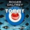 Roger Daltrey Performs The Who's Tommy (9 July 2011 Nottingham, UK) [Live], Roger Daltrey