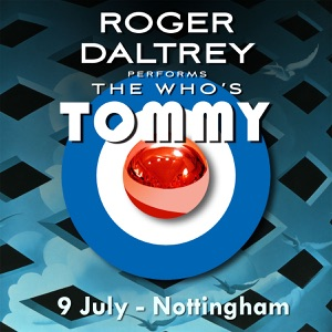 Roger Daltrey Performs The Who's Tommy (9 July 2011 Nottingham, UK) [Live] Mp3 Download