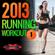 Various Artists - 2013 Running Workout 1 (135-153 BPM)