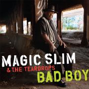 Bad Boy - Magic Slim & The Teardrops