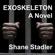 Shane Stadler - Exoskeleton: A Novel (Unabridged)
