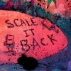 Scale It Back (Remixes) - EP ジャケット写真