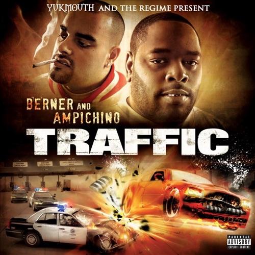 Berner & Ampichino - Traffic (Yukmouth & the Regime Present)