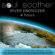 Soul Soother - River Energizer (4 Hours) for Relaxation, Meditation, Reiki, Massage, Tai Chi, Yoga, Aromatherapy, Spa, Deep Sleep and Sound Therapy