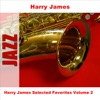 Harry James Selected Favorites Volume 2, Harry James