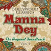 Bollywood Classics Manna Dey Vol 1