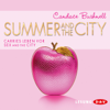 Candace Bushnell - Summer and the City. Carries Leben vor Sex and the City artwork