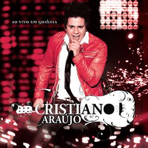 Cristiano Araújo - Cristiano Araújo (Ao Vivo Em Goiânia)