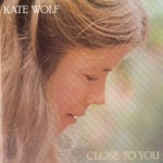 Kate Wolf - Here In California