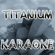 Titanium - The Original Karaoke