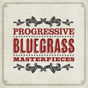 Progressive Bluegrass Masterpieces - Various Artists - Various Artists