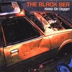 The Black Sea - Keep On Diggin'