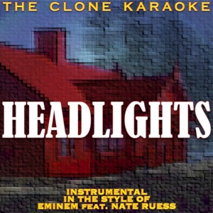 The Clone Karaoke - Headlights (Instrumental In the Style of Eminem & Nate Ruess) [Karaoke]