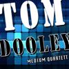 Tom Dooley - Medium Quartett