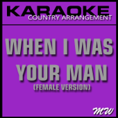 When I Was Your Man (Karaoke Instrumental Track) [In the Style of Bruno Mars] [Female Country Version]