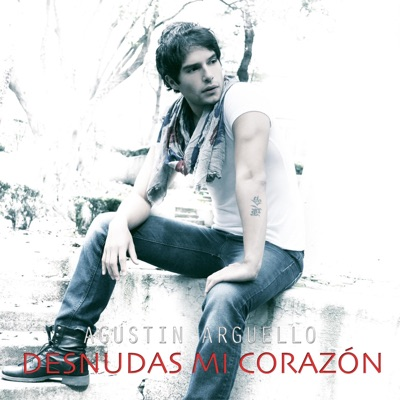 Desnudas Mi Corazón - Single - Agustin Arguello