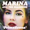 Primadonna (Remixes), Marina and The Diamonds