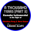 A Thousand Years (Part 2) [In the Style of Christina Perri & Steve Kazee] [Karaoke Instrumental Version] - Karaoke All Hits