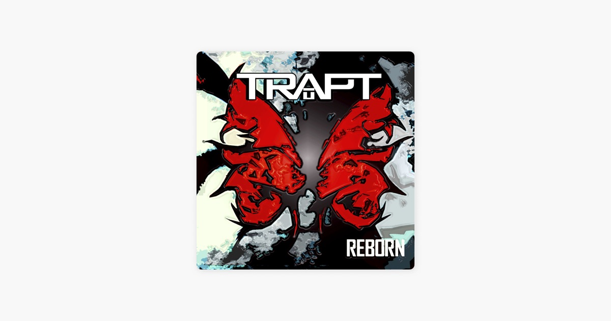 Reborn by Trapt on iTunes