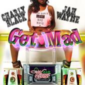 Get Mad - Jah Wayne & Charly Black