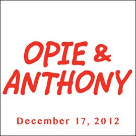 Opie & Anthony, December 17, 2012 audiobook