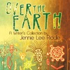 Over the Earth: A Writer's Collection by Jennie Lee Riddle