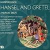 Humperdinck: Hansel and Gretel - A Fairy-Tale Opera in Three Acts ジャケット写真