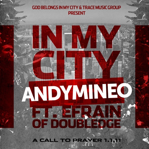 Andy Mineo - In My City (feat. Efrain of Doubledge) - Single
