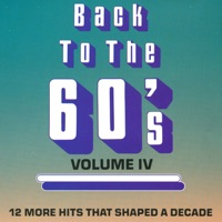 Back to the 60's, Vol. 4: 12 More Hits that Shaped a Decade (Rerecorded Version)