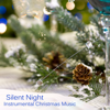 Instrumental Christmas Music - Silent Night - Instrumental Christmas Music  artwork