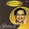 The Golden Collections Ghulam Ali In Concert Vol 2