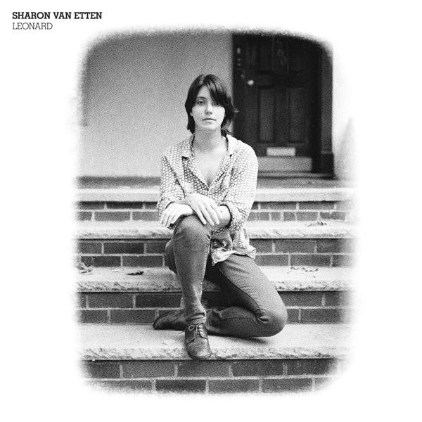 Sharon Van Etten - Leonard / Life of His Own
