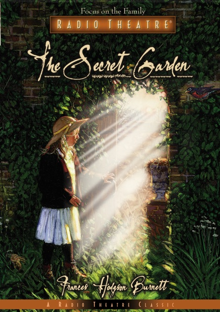The Secret Garden Audio Drama By Focus On The Family Radio Theatre