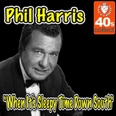 When It's Sleepy Time Down South - Single - Phil Harris